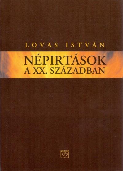 Lovas István - Népirtások a XX. században