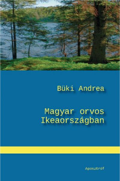 Dr. Büki Andrea - Magyar orvos Ikeaországban