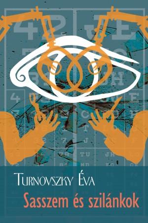 Turnovszky �va - Sasszem �s szil�nkok