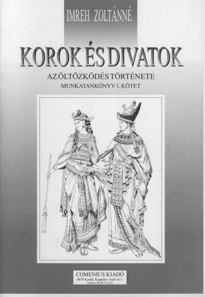 Imreh Zoltánné - Korok és divatok 1.