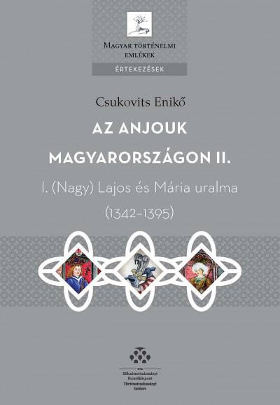 Csukovits Enikő - Az Anjouk Magyarországon II.