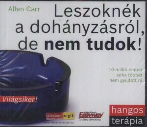 Allen Carr - Szil�gyi Tibor - Leszokn�k a doh�nyz�sr�l, de nem tudok! - Hangosk�nyv