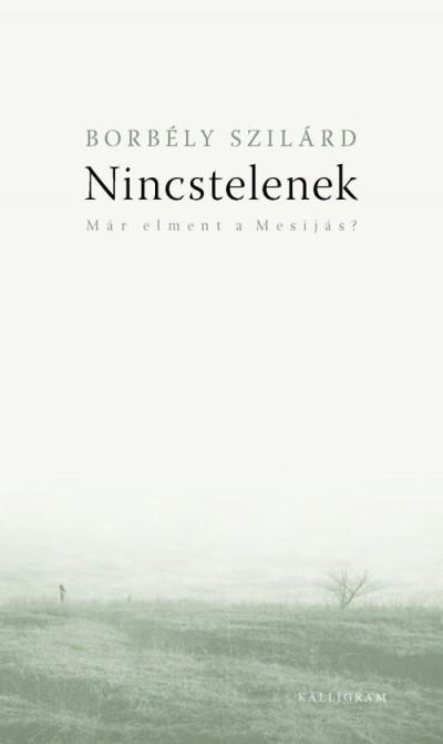 NINCSTELENEK - MÁR ELMENT A MESIJÁS?