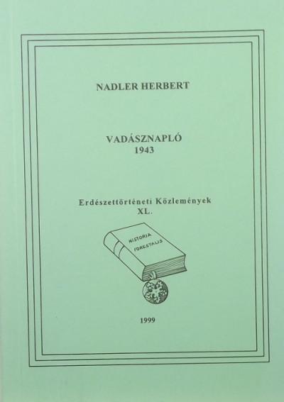 Nadler Herbert - Vadásznapló 1943