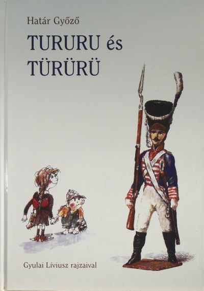 Határ Győző - Tururu és Türürü