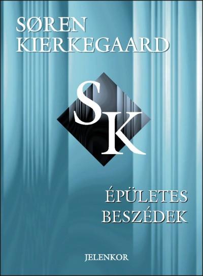 Sören Kierkegaard - Épületes beszédek