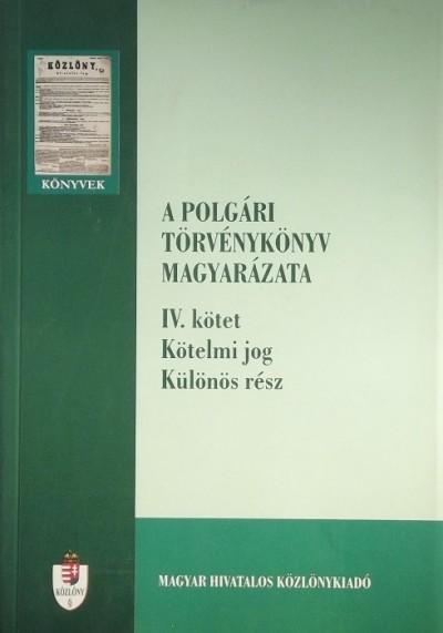 Dr. Török Gábor  (Szerk.) - A polgári törvénykönyv magyarázata IV. kötet