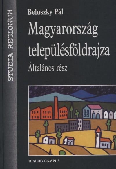 Beluszky Pál - Magyarország településföldrajza