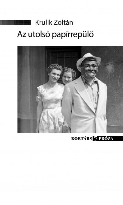 Krulik Zoltán - Az utolsó papírrepülő