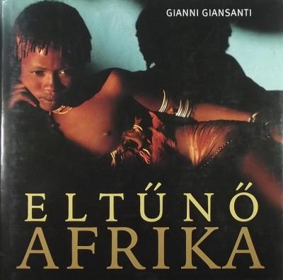 Gianni Giansanti - Paolo Novaresio - Eltűnő Afrika