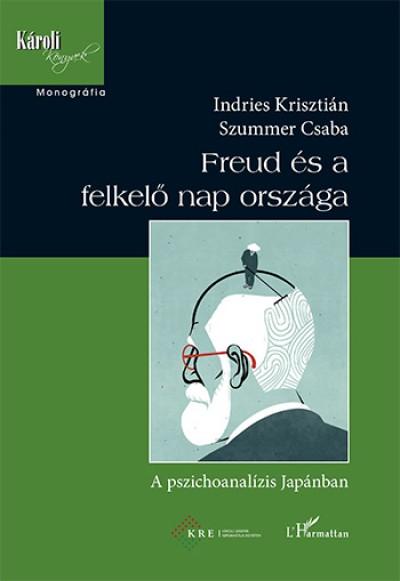 Indries Krisztián - Szummer Csaba - Freud és a felkelő nap országa