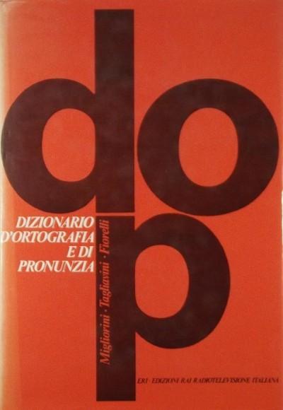 F. Migliorini  (Szerk.) - Ferruccio Tagliavini  (Szerk.) - Dizionario d'ortografia e di pronunzia
