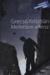 Grecs� Kriszti�n - Mellettem elf�rsz