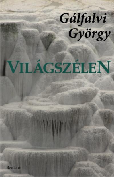 Gálfalvi György - Markó Béla  (Szerk.) - Világszélen