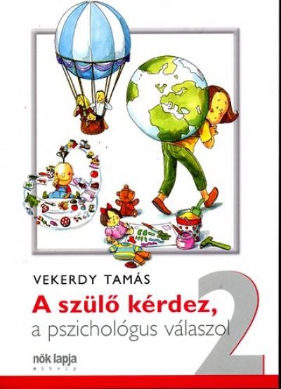 Vekerdy Tamás - A szülő kérdez, a pszichológus válaszol 2.