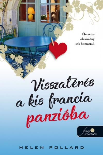 Helen Pollard - Visszatérés a kis francia panzióba