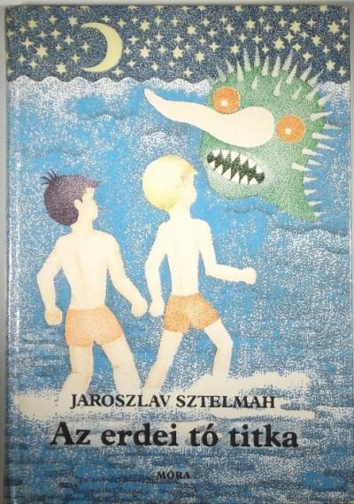 Jaroszlav Sztelmah - Az erdei tó titka