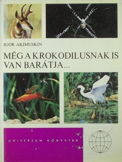 Igor Akimuskin - Még a krokodilusnak is van barátja...