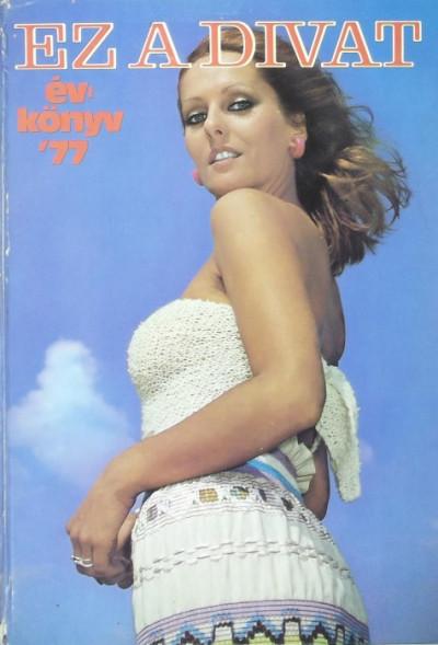 Zsigmond Márta  (Szerk.) - Ez a divat évkönyv 1977