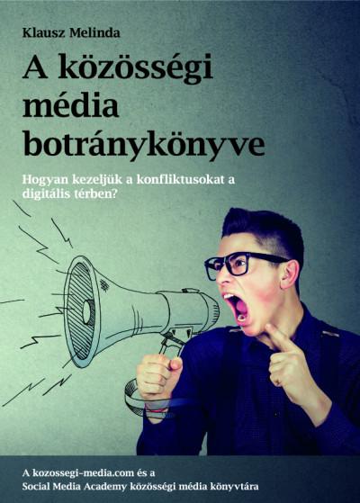 Klausz Melinda - A közösségi média botránykönyve