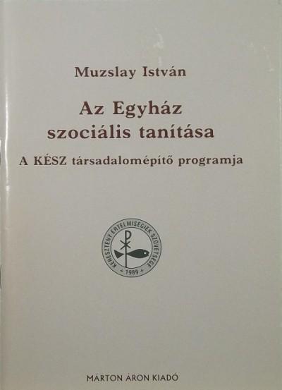 Muzslay István - Az Egyház szociális tanítása