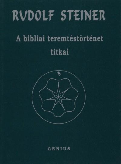 Rudolf Steiner - A bibliai teremtéstörténet titkai