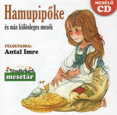 Antal Imre - Hamupipőke és más különleges mesék - CD