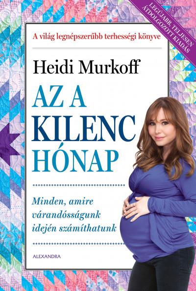 Heidi Murkoff - Az a kilenc hónap