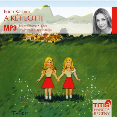 Erich Kästner - Nagy Natália - A két Lotti - Hangoskönyv - MP3