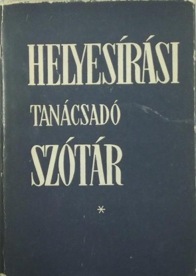 Deme László - Fábián Pál - Helyesírási tanácsadó szótár