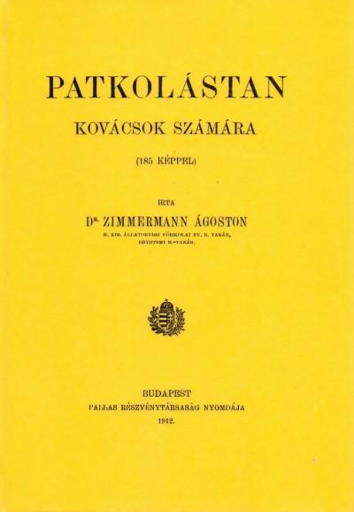 Dr. Zimmermann Ágoston - Patkolástan kovácsok számára, 185 képpel