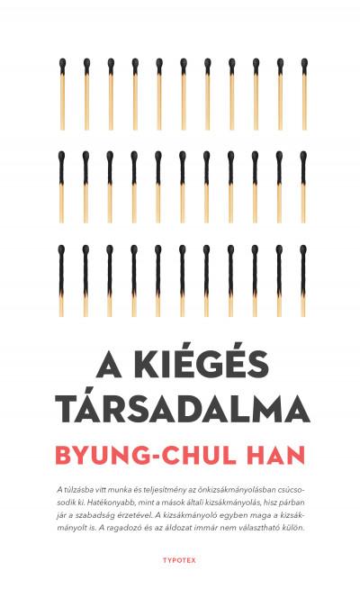Byung-Chul Han - A kiégés társadalma