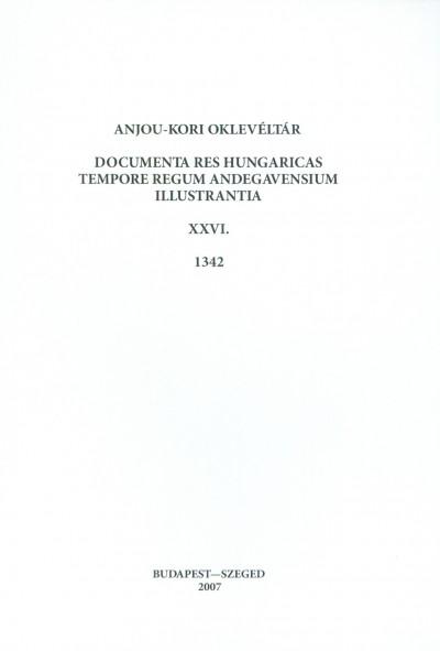 Piti Ferenc - Anjou-kori oklevéltár XXVI. 1342