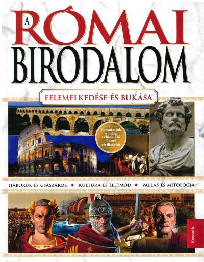 - A Római Birodalom - Felemelkedése és bukása