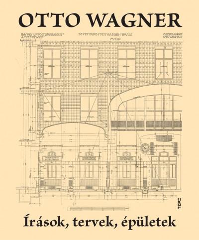 Otto Wagner - Írások, tervek, épületek