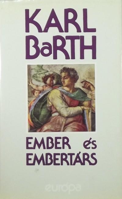 Karl Barth - Ember és embertárs