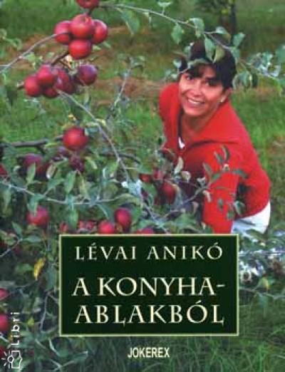 L�vai Anik� - A konyhaablakb�l