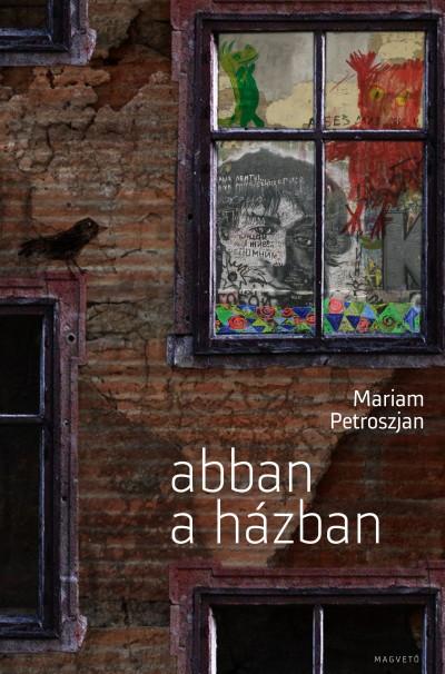 Mariam Petroszjan - Abban a házban