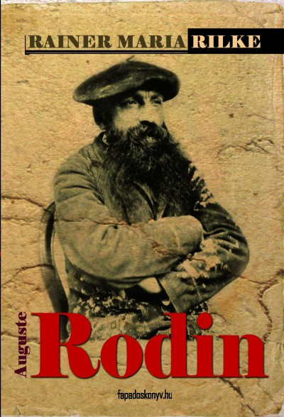 Rainer Maria Rilke - Auguste Rodin