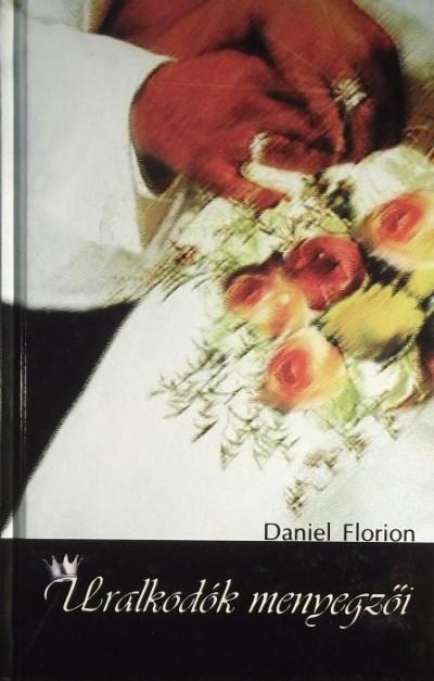 Daniel Florion - Uralkodók mennyegzői