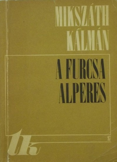 Mikszáth Kálmán - A furcsa alperes