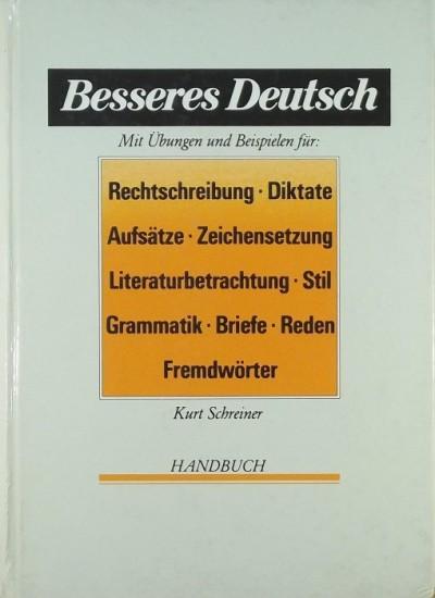 Kurt Schreiner - Besseres Deutsch