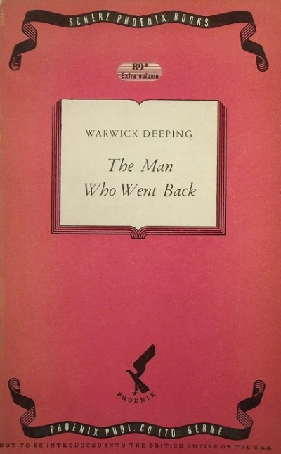 Warwick Deeping - The Man Who Went Back