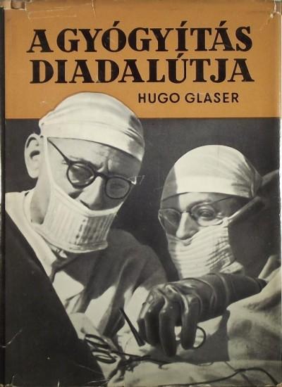 Hugo Glaser - A gyógyítás diadalútja
