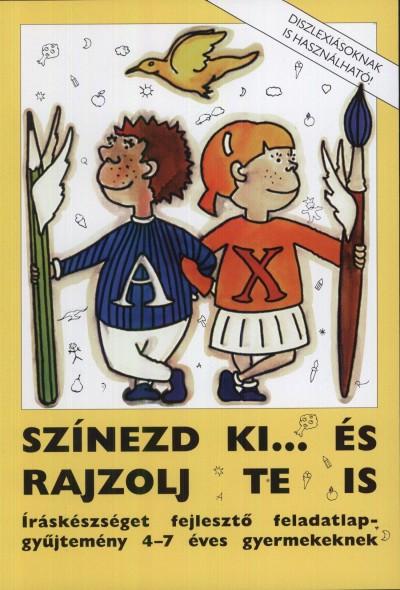 Rosta Katalin  (Szerk.) - Színezd ki... és rajzolj te is