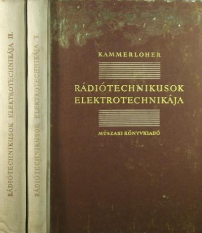 - Rádiótechnikusok elektrotechnikája I-II.