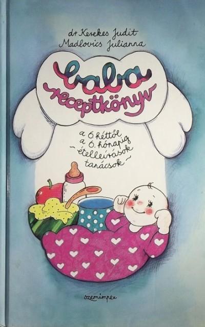 Madlovics Júlia - Babareceptkönyv