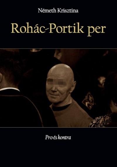 Németh Krisztina - Rohác-Portik per - Pro és kontra