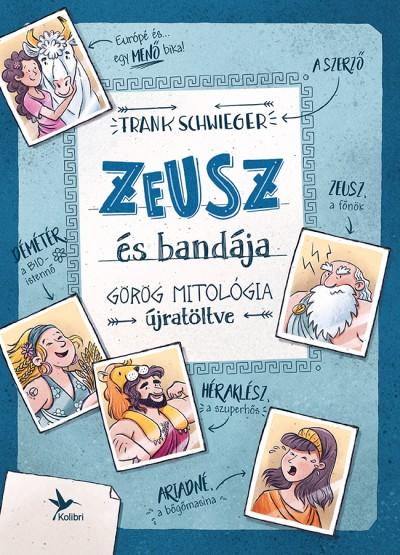 Frank Schwieger - Zeusz és bandája