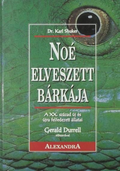 Karl P. N. Shuker - Noé elveszett bárkája